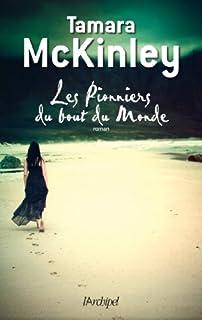 Les pionniers du bout du monde : roman, McKinley, Tamara