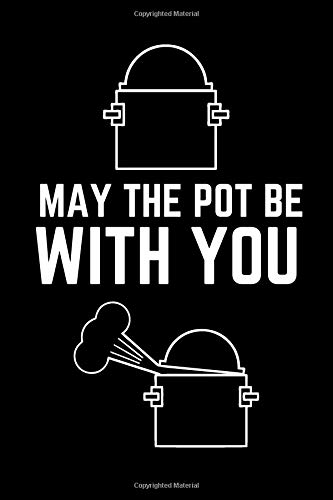 May the pot be with you: Recipe Journal ( 6x9, 110 Pages ) Cookbook For Writing Recipes, Food Cookbook Design- Best For a Gift por Johny Pote
