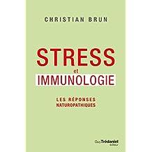 Stress et immunologie : Les réponses naturopathiques (French Edition)