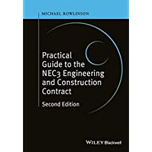 Practical Guide to the NEC3 Engineering and Construction Contract