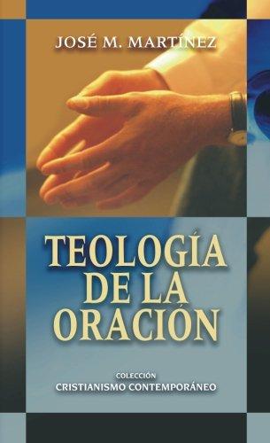 Teología De La Oración (Spanish Edition) - Unknown