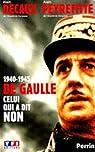 De Gaulle, celui qui a dit non par Decaux