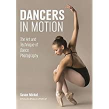 Dancers in Motion: The Art and Technique of Dance Photography
