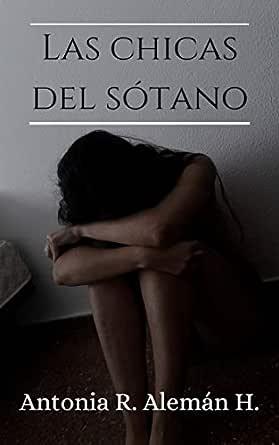 Las chicas del sótano eBook: Alemán Hernández, Antonia R.: Amazon ...