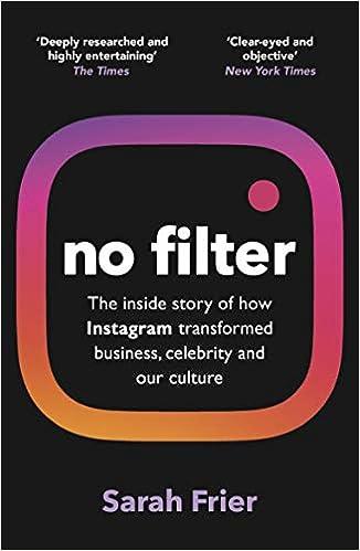 No Filter: How Instagram transformed business, celebrity and culture: Amazon.es: Frier, Sarah: Libros en idiomas extranjeros