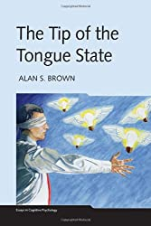 The Tip of the Tongue State (Essays in Cognitive Psychology)