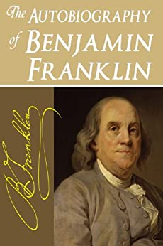 a review of the autobiography and other writings of benjamin franklin an unfinished record of the li Autobiography of benjamin franklin (enhanced the autobiography of benjamin franklin is the traditional name for the unfinished record of his own life written by benjamin franklin from 1771 to 1790.