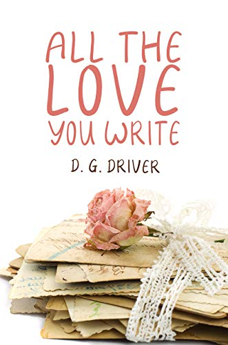 All the Love You Write by [Driver, D. G.]