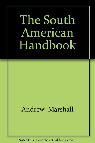 The South American Handbook Andrew- Marshall