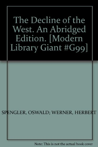 Book cover from The Decline of the West. An Abridged Edition. [Modern Library Giant #G99] by OSWALD; WERNER, HERBERT SPENGLER