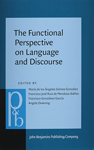The Functional Perspective on Language and Discourse: Applications and implications (Pragmatics & Beyond New Series)