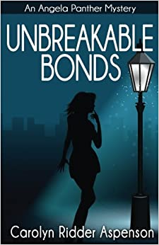 Unbreakable Bonds An Angela Panther Mystery: A Chick Lit Paranormal Book: Volume 2 (The Angela Panther Series)