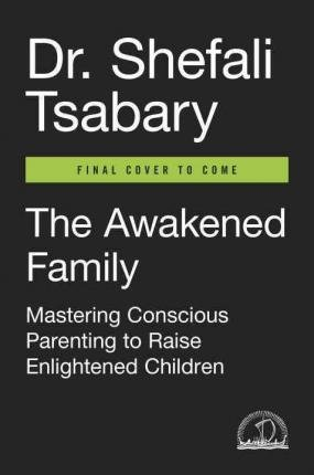 The Awakened Family : A Revolution in Parenting(Hardback) - 2016 Edition