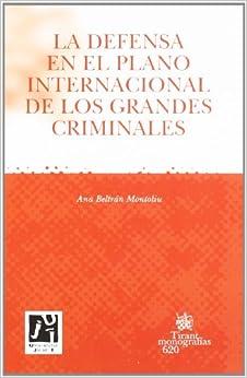 La defensa en el plano internacional de los grandes criminales