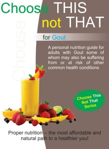 Choose This Not That for Gout: 2nd Edition