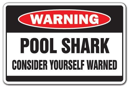 Novelty Sign Gift Pool Shark Warning Sign Hall Billiard Parlor Player Gift Cue Funny 8 Ball Sign Yard Decorative Aluminum Metal Sign for Bedroom, Offices ()