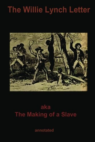 The Willie Lynch Letter: aka The Making of a Slave (Annotated) (Oshun Publishing African-American History Series) (Volume 1) by Willie Lynch (2013-11-01)