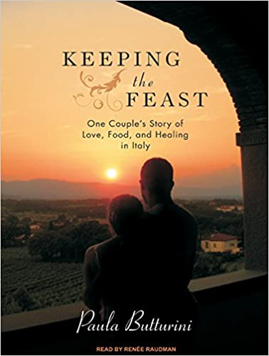 Keeping the Feast: One Couple's Story of Love, Food, and