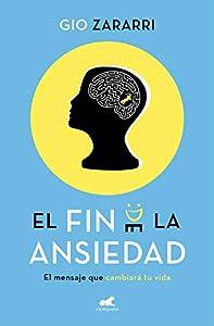 El fin de la ansiedad: El mensaje que cambiará tu vida (Spanish Edition)
