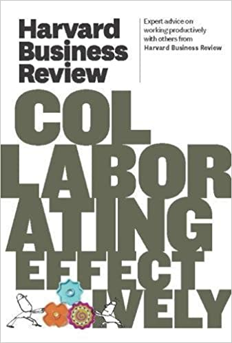 Harvard Business Review on Collaborating Effectively (Harvard