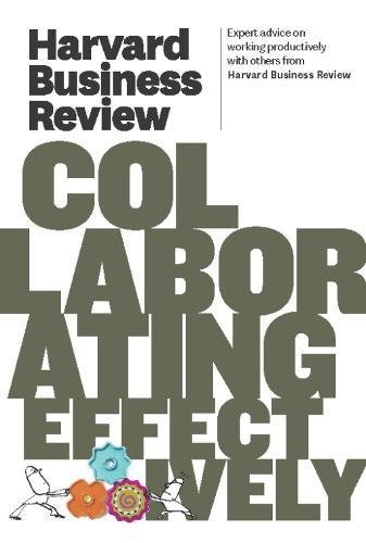 Harvard Business Review on Collaborating Effectively (Harvard Business Review Paperback Series) pdf