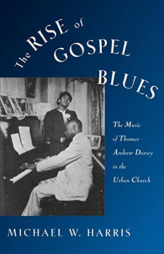 Blues Gospel Music (The Rise of Gospel Blues: The Music of Thomas Andrew Dorsey in the Urban Church)