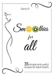 Smoothies for All: 35 simple and useful recipes for total health