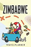 Zimbabwe Travelplanner: Travel Diary for Zimbabwe. A logbook with important pre-made pages and many free sites for your travel memories. For a present, notebook or as a parting gift