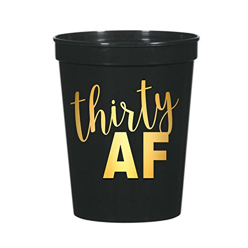Thirty AF Cups, 30 AF Cups, 30th Birthday Partyware in Black and Gold, Stadium Cups, Funny 30th Birthday Decorations for Him, Gold, 30 AF, Thirty AF