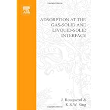 Adsorption at the Gas-Solid and Liquid-Solid Interface: Proceedings of an International Symposium Held in Aix-En-Provence, September 21-23, 1981