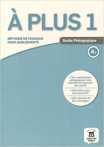 Télécharger en ligne A plus 1 A1 : Guide pédagogique pdf