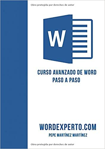 Amazon.com: Curso avanzado de Word paso a paso (Spanish Edition) (9781977083166): wordexperto Pepe Martinez: Books