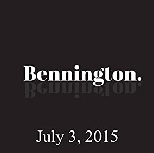 Bennington Archive, July 3, 2015 Radio/TV Program