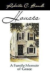 Houses: A Family Memoir of Grace by Roberta C. Bondi (2000-10-01)