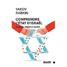 Comprendre l'État d'Israël: Idéologie, religion et société (French Edition)