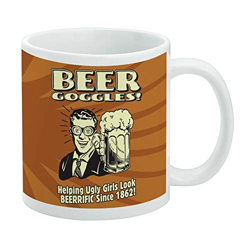 Goggles Make Beer (Beer Goggles Helping Ugly Girls Look Beerrific Since 1862 Funny Humor Retro White Mug)