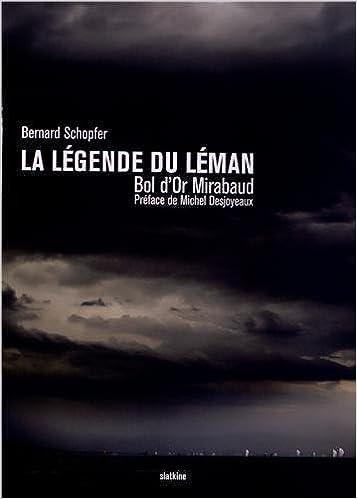 Lire un La légende du Léman : Bol d'Or Mirabaud pdf
