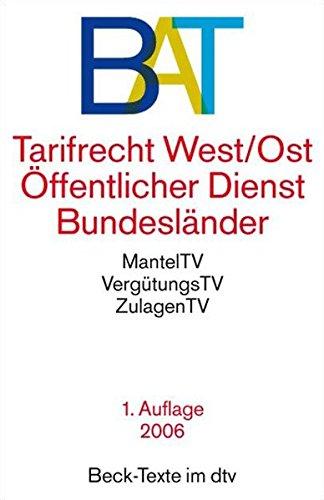 Bundes-Angestelltentarifvertrag: Tarifrecht West/Ost, Öffentlicher Dienst, Bundesländer (dtv Beck Texte)