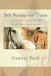Belt Buckles and Tiaras (The Black Pony Adventures)