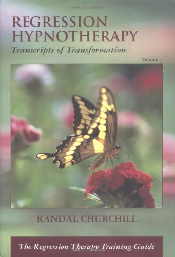 Regression Hypnotherapy: Transcripts of Transformation, v.1 by Brand: Transforming Press