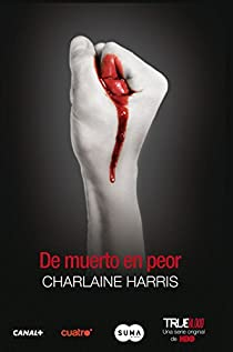De muerto en peor par Charlaine Harris