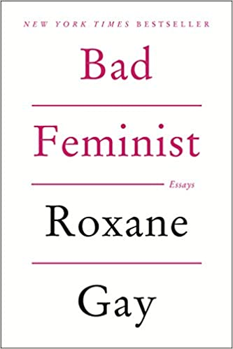 amazoncom bad feminist essays  roxane gay books