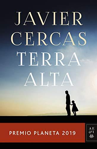 Terra Alta: Premio Planeta 2019 por Javier Cercas