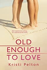 Old Enough to Love (Just One of the Guys) (Volume 1) Paperback