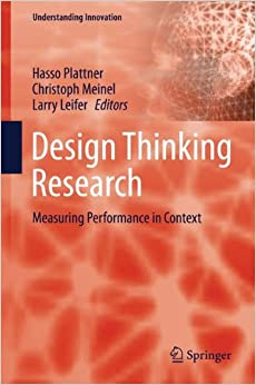 Design Thinking Research: Measuring Performance in Context (Understanding Innovation)