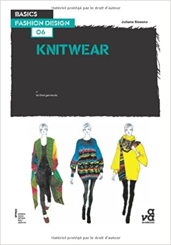 22d020666647b Basics Fashion Design 06  Knitwear  Juliana Sissons  9782940411160   Amazon.com  Books