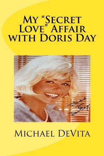 Book: My Secret Love Affair with Doris Day by Michael J DeVita