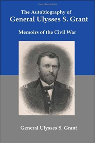 The Autobiography of General Ulysses S Grant: Memoirs of the Civil War by Ulysses S. Grant (2008-03-03)