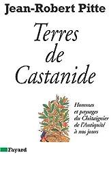 Terre de Castanides. Hommes et paysages du Châtaignier de l'Antiquité à nos jours