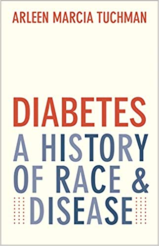 Diabetes: A History of Race and Disease: 9780300228991: Medicine & Health Science Books @ Amazon.com